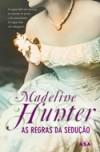 As Regras da Sedução - Madeline Hunter, Isabel Alves