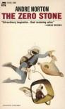 The Zero Stone - Andre Norton
