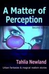 A Matter of Perception - Tahlia Newland
