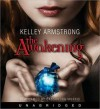 The Awakening (Audio) - Kelley Armstrong, Cassandra Morris, Inc. 2009 by KLA Fricke