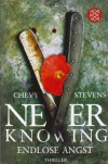 Never Knowing - Endlose Angst: Thriller (Unterhaltung) - Chevy Stevens