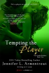 Tempting the Player - J. Lynn, Jennifer L. Armentrout