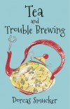 Tea and Trouble Brewing - Dorcas Smucker