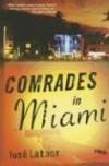 Comrades in Miami: A Novel - José Latour