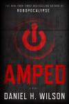Amped - Daniel H. Wilson, Robbie Daymond