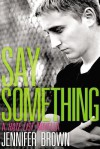 Say Something: A Hate List Novella - Jennifer Brown