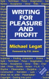 Writing for Pleasure and Profit - P.D. James, Michael Legat
