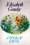 A Book of Faith - Elizabeth Goudge