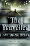 The Traveller  - John Twelve Hawks