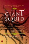 The Search for the Giant Squid: The Biology and Mythology of the World's Most Elusive Sea Creature - Richard Ellis