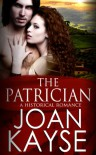 The Patrician- A Historical Romance - Joan Kayse