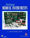 Antique Medical Instruments - C. Keith Wilbur
