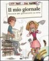 Il mio giornale. Manuale per giornalisti in erba. Con CD-ROM - Fabio Galati, Laura Montanari