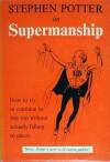 Supermanship - Stephen Potter