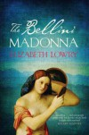 The Bellini Madonna - Elizabeth Lowry