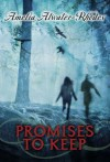 Promises to Keep (Den Of Shadows, #9) - Amelia Atwater-Rhodes