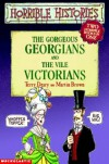 The Gorgeous Georgians And The Vile Victorians - Terry Deary