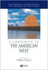A Companion to the American West - William Francis Deverell