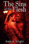 The Sins of the Flesh - Kate A. Knight