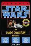 Star Wars: The Lando Calrissian Adventures (Classic Star Wars) - L. Neil Smith, George Lucas