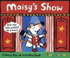 Maisy's Show: A Maisy Pop-up-and-Play Book - Lucy Cousins