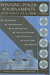 Winning Poker Tournaments One Hand at a Time Volume I - Eric Lynch, Jon Turner, Jon Van Fleet