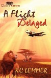 A Flight Delayed - K.C. Lemmer