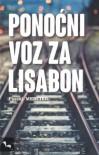 Ponoćni voz za Lisabon - Pascal Mercier