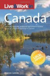 Live & Work in Canada: The Most Accurate, Practical and Comprehensive Guide to Living and Working in Canada - Frances Lemon