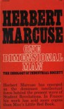 One-dimensional Man: Studies in the Ideology of Advanced Industrial Society (paper) - Herbert Marcuse