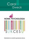 Nowa psychologia sukcesu - Carol S. Dweck, Anna Czajkowska