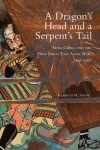 A Dragon's Head and a Serpent's Tail: Ming China and the First Great East Asian War, 1592-1598 - Kenneth M. Swope