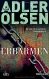Erbarmen: Der erste Fall für Carl Mørck, Sonderdezernat Q - Jussi Adler-Olsen