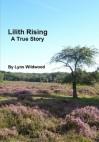 Lilith Rising: A True Story - Lynx Wildwood
