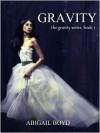 Gravity  - Abigail Boyd