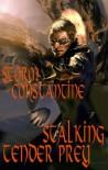 Stalking Tender Prey - Storm Constantine