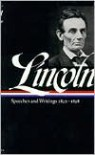 Speeches and Writings - Abraham Lincoln, Don E. Fehrenbacher, E. Fehrenba Don