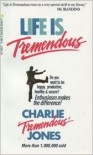"Life Is Tremendous - Charlie ""Tremendous"" Jones"