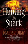 Hunting The Snark: An Alice in Deadland Adventure - Mainak Dhar
