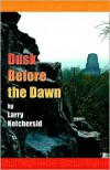 Dusk Before the Dawn - Larry Ketchersid