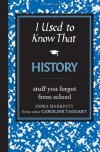 I Used to Know That: History - Emma Marriott, Caroline Taggart