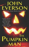The Pumpkin Man - John Everson