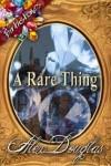 A Rare Thing - Alex Douglas