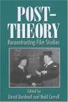 Post-Theory: Reconstructing Film Studies - David Bordwell, Noël Carroll