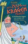 Als Zeus der Kragen platzte: Griechische Sagen neu erzählt von Dimiter Inkiow - Dimiter Inkiow
