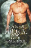 Immortal Ops: Collection II - Mandy M. Roth