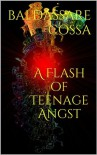 A Flash of Teenage Angst - Baldassare Cossa