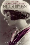 The Girl from God's Country: Nell Shipman and the Silent Cinema - Kay Armatage