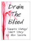 Drain the Blood - Free Short Story - Alex Severin