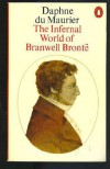 The Infernal World Of Branwell Brontë - Daphne du Maurier